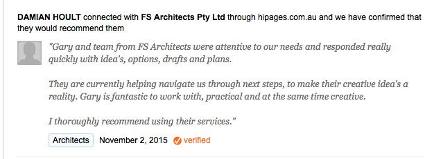 """""""Gary and team from FS Architects were attentive to our needs and responded really quickly with idea's, options, drafts and plans. They are currently helping navigate us through next steps, to make their creative idea's a reality. Gary is fantastic to work with, practical and at the same time creative. I thoroughly recommend using their services."""""""
